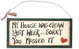My house was clean last week